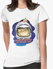 Ground Control to Major Tom Womens Fitted T-Shirt