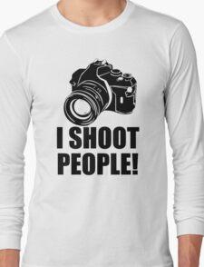 I Shoot People T-Shirt Funny Photographer TEE Camera Photography Digital Photo Long Sleeve T-Shirt