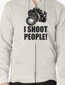 I Shoot People T-Shirt Funny Photographer TEE Camera Photography Digital Photo Zipped Hoodie