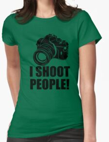 I Shoot People T-Shirt Funny Photographer TEE Camera Photography Digital Photo Womens Fitted T-Shirt