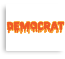 For Halloween I'm A Democrat. Now Share All Your Candy Canvas Print