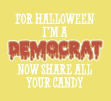 For Halloween I'm A Democrat. Now Share All Your Candy Kids Clothes