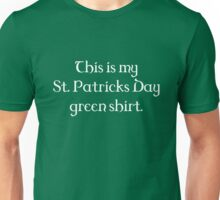 This Is My St. Patricks Day Green Shirt Unisex T-Shirt