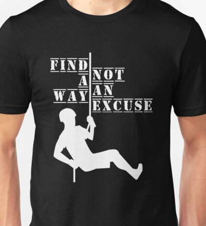 Find a way, not an excuse Unisex T-Shirt