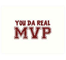 You Da Real MVP Art Print