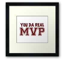 You Da Real MVP Framed Print