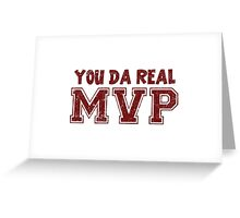 You Da Real MVP Greeting Card