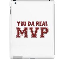 You Da Real MVP iPad Case/Skin