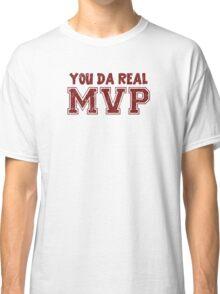 You Da Real MVP Classic T-Shirt
