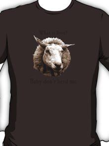 Baby Don't Herd Me Sheep T-Shirt