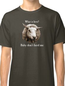 Baby Don't Herd Me Sheep Classic T-Shirt