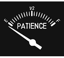 Out of Patience Gas Gauge Photographic Print