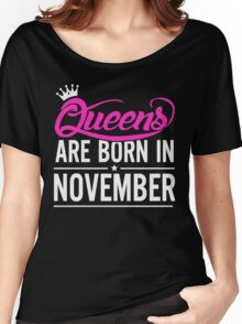 Queens Are Born In November Birthday Shirt Women's Relaxed Fit T-Shirt