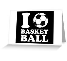 I Love Soccer Ball Basketball Greeting Card