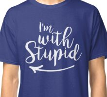 I'm With Stupid Couples Tshirt Classic T-Shirt