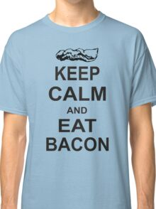 Keep Calm and Eat Bacon T-Shirt Funny Parody Meat TEE Food Pig Hog Breakfast Classic T-Shirt