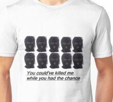 funny burglar killed me while you had the chance meme memes Unisex T-Shirt