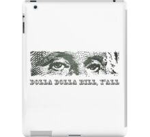 Dolla Dolla Bill Yall George Washington iPad Case/Skin