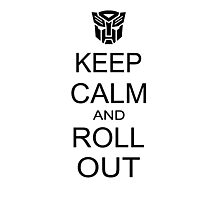 keep calm and roll out Photographic Print