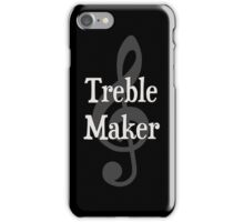 Treble Maker Clef Musical Trouble Maker iPhone Case/Skin
