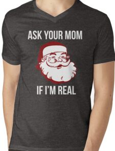 Ask Your Mom If I'm Real Mens V-Neck T-Shirt