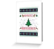 Funny Christmas No Politics Around the Christmas Tree T-Shirt Greeting Card