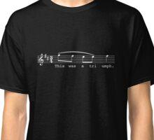 This Was a Triumph. Classic T-Shirt