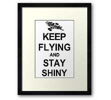 Keep Flying and Stay Shiny T Shirt Serenity Firefly Calm Carry Tee Browncoats Framed Print