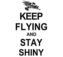 Keep Flying and Stay Shiny T Shirt Serenity Firefly Calm Carry Tee Browncoats Photographic Print