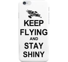 Keep Flying and Stay Shiny T Shirt Serenity Firefly Calm Carry Tee Browncoats iPhone Case/Skin