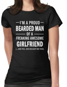 I'm A Proud Bearded Man Of A Freaking Awesome Girlfriend Womens Fitted T-Shirt