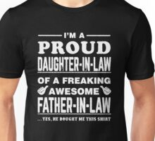 I'm a proud Daughter in Law of Freaking Awesome Father in Law Shirt Unisex T-Shirt