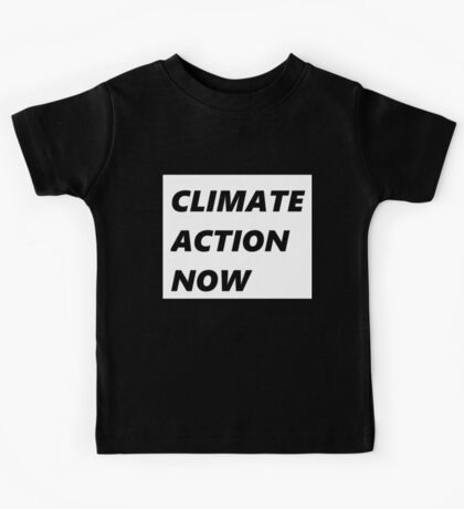 climate action now Kids Tee