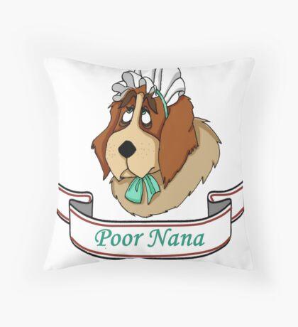 Poor Nana Throw Pillow