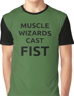 Muscle wizards cast FIST - black text Graphic T-Shirt