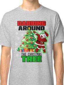 Cute DABBING AROUND THE CHRISTMAS TREE T-Shirt Santa Swag Classic T-Shirt