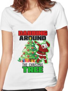 Cute DABBING AROUND THE CHRISTMAS TREE T-Shirt Santa Swag Women's Fitted V-Neck T-Shirt