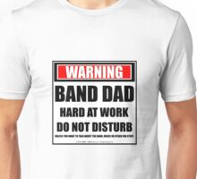 Warning Band Dad Hard At Work Do Not Disturb Unisex T-Shirt