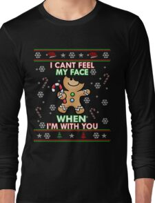 Cute I CAN'T FEEL MY FACE When I'm With You Shirt Funny Xmas Long Sleeve T-Shirt