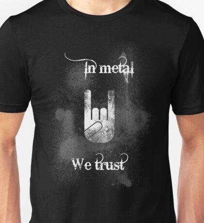 In Metal We Trust Unisex T-Shirt