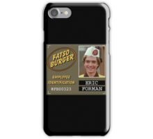 Eric Forman Fatso Burger ID Badge iPhone Case/Skin