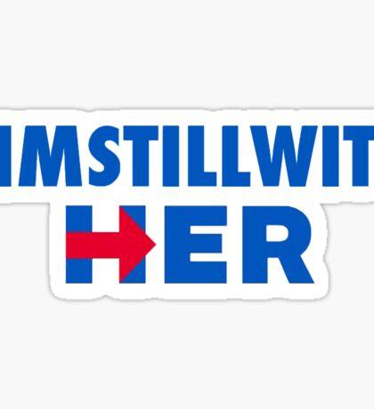 I'm Still With Her Blue Sticker