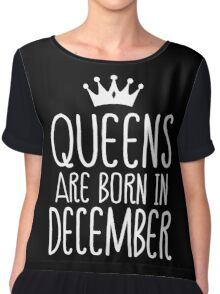 QUEENS Are Born In December T-shirt Chiffon Top