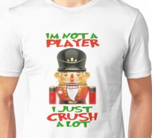 Christmas Shirts Official I'm Not a Player, I Just Crush A Lot : Nutcracker Ugly Christmas Sweater Style Shirt Unisex T-Shirt