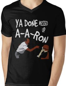 You Done Messed Up AARon Mens V-Neck T-Shirt