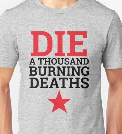 Die A Thousand Burning Deaths Unisex T-Shirt