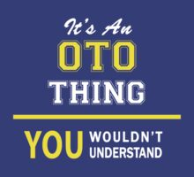 It's An OTO thing, you wouldn't understand !! by satro
