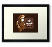A Fistful of Doll Hairs Framed Print