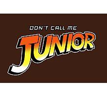 Don't Call Me Junior Photographic Print
