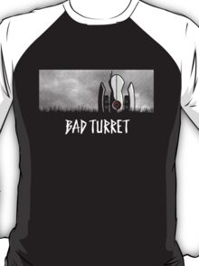 Bad Turret T-Shirt